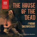 The House of the Dead by  Fyodor Dostoevsky audiobook