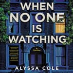 When No One Is Watching by  Alyssa Cole audiobook