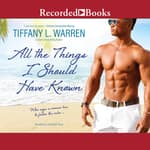 All the Things I Should Have Known by  Tiffany L. Warren audiobook