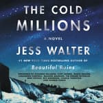 The Cold Millions by  Jess Walter audiobook