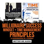 Millionaire Success Mindset + Time Management Principles by  Better Me Audio audiobook