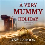 A Very Mummy Holiday by  Lynn Cahoon audiobook