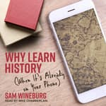 Why Learn History by  Sam Wineburg audiobook