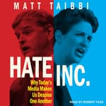 Hate Inc. by  Matt Taibbi audiobook