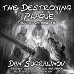 The Destroying Plague by  Dan Sugralinov audiobook