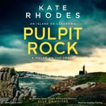 Pulpit Rock by  Kate Rhodes audiobook