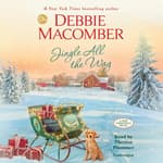 Jingle All the Way by  Debbie Macomber audiobook