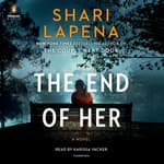 The End of Her by  Shari Lapena audiobook