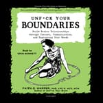 Unf*ck Your Boundaries  by  Faith G. Harper PhD, LPC-S, ACS, ACN audiobook