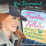 Frontier Follies by  Ree Drummond audiobook