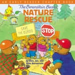 The Berenstain Bears' Nature Rescue by  Mike Berenstain audiobook