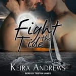 Fight the Tide by  Keira Andrews audiobook