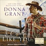 A Cowboy Like You by  Donna Grant audiobook