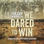 We Dared to Win by  Hannes Wessels audiobook