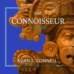 The Connoisseur by  Evan S. Connell audiobook