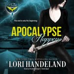 Apocalypse Happens by  Lori Handeland audiobook