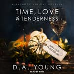 Time, Love & Tenderness by  D. A. Young audiobook