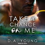 Take a Chance on Me by  D. A. Young audiobook