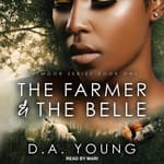 The Farmer & The Belle by  D. A. Young audiobook