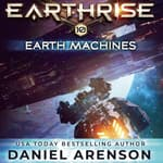 Earth Machines by  Daniel Arenson audiobook