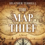 The Map Thief by  Heather Terrell audiobook