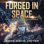 Forged in Space Omnibus by  James David Victor audiobook