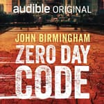 Zero Day Code by  John Birmingham audiobook