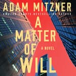 A Matter of Will by  Adam Mitzner audiobook
