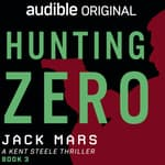 Hunting Zero by  Jack Mars audiobook