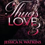 A Thug's Love 3 by  Jessica N. Watkins audiobook