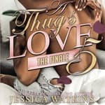A Thug's Love 5 by  Jessica N. Watkins audiobook