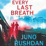 Every Last Breath by  Juno Rushdan audiobook