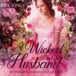 A Wicked Kind of Husband by  Mia Vincy audiobook