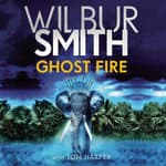 Ghost Fire by  Wilbur Smith audiobook