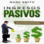 Ingresos Pasivos by  Mark Smith audiobook