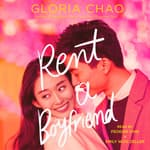 Rent a Boyfriend by  Gloria Chao audiobook