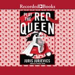 Play the Red Queen by  Juris Jurjevics audiobook