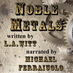 Noble Metals by  L.A. Witt audiobook