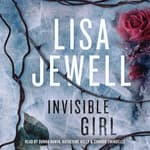 Invisible Girl by  Lisa Jewell audiobook