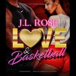 Love and Basketball by  J. L. Rose audiobook