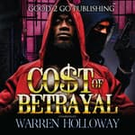 The Cost of Betrayal, Part I by  Warren Holloway audiobook
