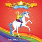 Unicorn Academy #6: Olivia and Snowflake by  Julie Sykes audiobook