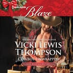 Cowboy Unwrapped by  Vicki Lewis Thompson audiobook