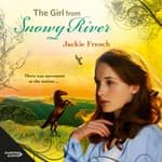 The Girl from Snowy River (The Matilda Saga, #2) by  Jackie French audiobook