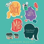 Stick With Me by  Jennifer Blecher audiobook