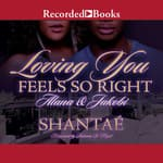 Loving You Feels So Right by  Shantaé audiobook