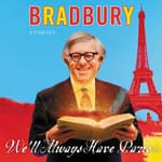 We'll Always Have Paris by  Ray Bradbury audiobook