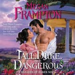 Tall, Duke, and Dangerous by  Megan Frampton audiobook