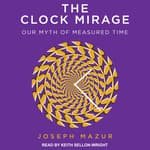The Clock Mirage by  Joseph Mazur audiobook