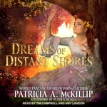 Dreams of Distant Shores by  Patricia A. McKillip audiobook
